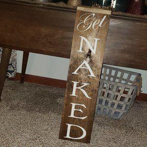 NEW Handmade GET NAKED Farmhouse Bathroom Sign